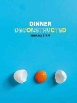 Dinner Deconstructed (Hardcover)