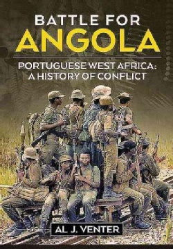 Battle for Angola: The End of the Cold War in Africa c 1975-89 (Hardcover)