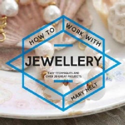 How to Make Jewellery: Easy Techniques and over 25 Great Projects (Paperback)