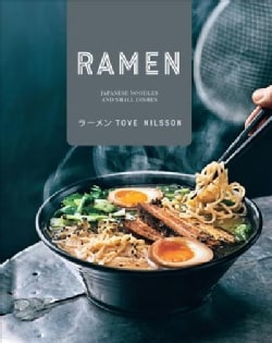 Ramen: Japanese Noodles and Small Dishes (Hardcover)