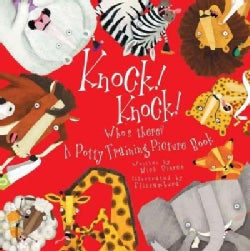 Knock! Knock! Who's There?: A Potty Training Picture Book (Hardcover)