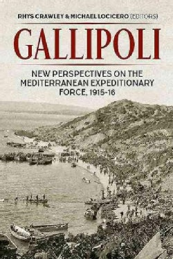 Gallipoli: New Perspectives on the Mediterranean Expeditionary Force 1915-16 (Hardcover)