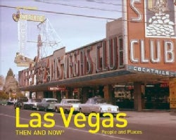 Las Vegas Then and Now: People and Places (Hardcover)