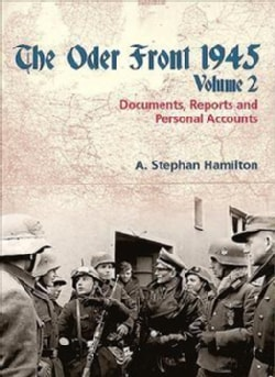 The Oder Front 1945: Documents, Reports and Personal Accounts (Paperback)
