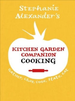 Kitchen Garden Companion Cooking: Gather, Chop, Cook, Plate, Eat (Paperback)