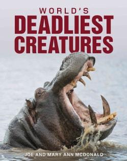 World's Deadliest Creatures (Hardcover)