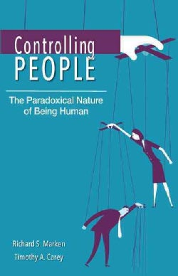 Controlling People: The Paradoxical Nature of Being Human (Paperback)