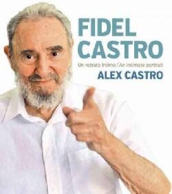 Fidel Castro: An Intimate Portrait (Hardcover)