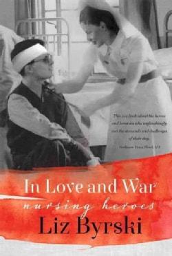 In Love and War: Nursing Heroes (Paperback)