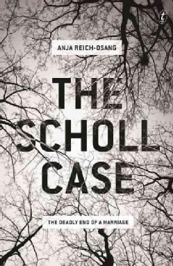 The Scholl Case: The Deadly End of a Marriage (Paperback)
