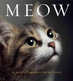 Meow: A Book of Happiness for Cat Lovers (Paperback)