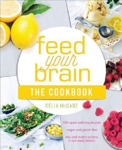 Feed Your Brain: Recipes to Support a Lighter, Brighter You! (Paperback)