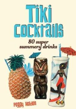 Tiki Cocktails: 200 Super Summery Drinks (Hardcover)