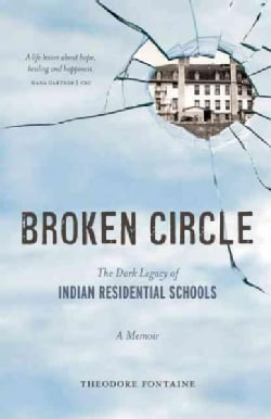 Broken Circle: The Dark Legacy of Indian Residential Schools (Paperback)