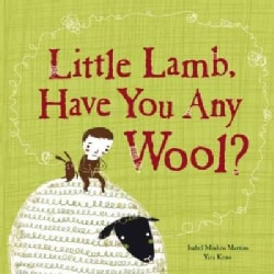 Little Lamb, Have You Any Wool? (Hardcover)
