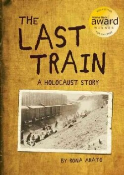 The Last Train: A Holocaust Story (Hardcover)