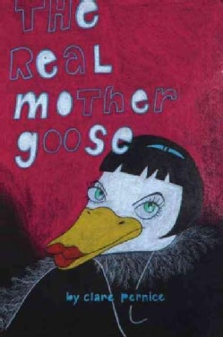 The Real Mother Goose: Hardboiled Humpty Dumpty and More Scrambled Nursery Rhymes (Paperback)