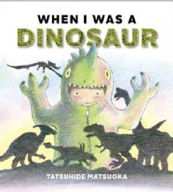 When I Was a Dinosaur (Hardcover)