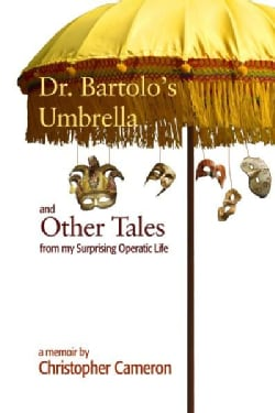 Dr. Bartolo's Umbrella and Other Tales from My Surprising Operatic Life (Paperback)