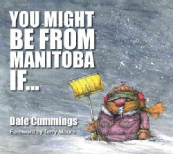 You Might Be from Manitoba If ... (Paperback)