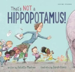 That's Not a Hippopotamus! (Hardcover)