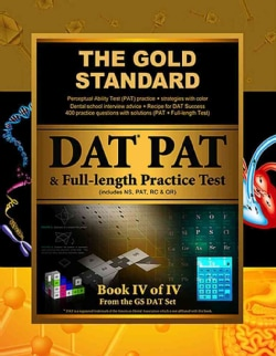 The Gold Standard Introduction to the Dat, Perceptual Ability Test Practice and Full-length Exam (Paperback)