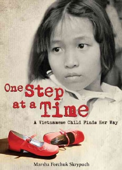 One Step at a Time: A Vietnamese Child Finds Her Way (Hardcover)
