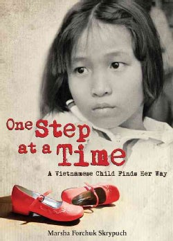 One Step at a Time: A Vietnamese Child Finds Her Way (Paperback)