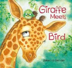 Giraffe Meets Bird (Hardcover)