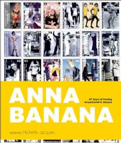 Anna Banana: 45 Years of Fooling Around With A. Banana (Hardcover)