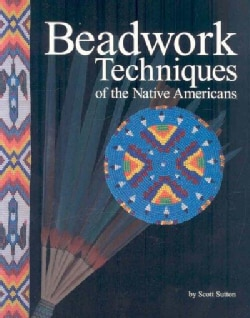 Beadwork Techniques of the Native Americans (Paperback)