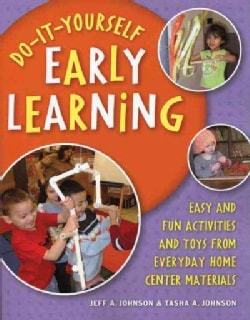Do-it-yourself Early Learning: Easy And Fun Activities And Toys from Everyday Home Center Materials (Paperback)