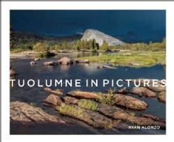 Tuolumne in Pictures (Hardcover)