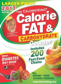 The CalorieKing Calorie, Fat & Carbohydrate Counter 2017 (Paperback)