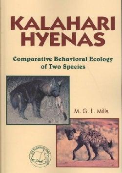 Kalahari Hyenas: Comparative Behavioral Ecology of Two Species (Paperback)