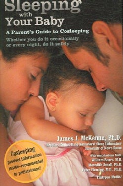 Sleeping With Your Baby: A Parent's Guide To Cosleeping (Paperback)