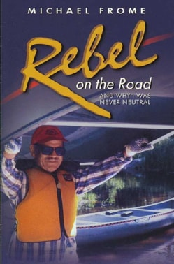 Rebel on the Road: And Why I Was Never Neutral (Hardcover)