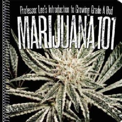 Marijuana 101: Professor Lee's Introduction to Growing Grade a Bud (Paperback)