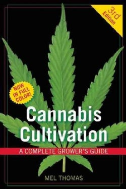 Cannabis Cultivation: A Complete Grower's Guide (Paperback)