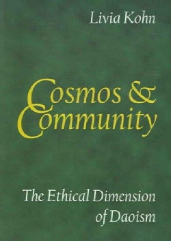 Cosmos And Community: The Ethical Dimension Of Daoism (Paperback)