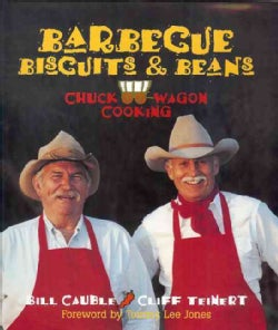 Barbecue, Biscuits, and Beans: Chuckwagon Cooking (Hardcover)