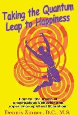 Taking The Quantum Leap To Happiness (Paperback)