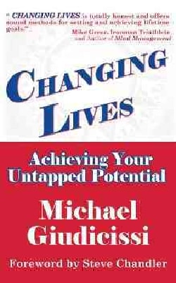Changing Lives: Achieving Your Untapped Potential (Paperback)