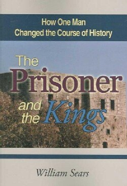 The Prisoner and the Kings: How One Man Changed the Course of History (Paperback)