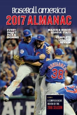 Baseball America Almanac 2017: Comprehensive Review of the 2016 Season (Paperback)