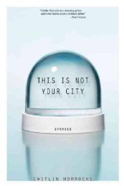 This Is Not Your City (Paperback)