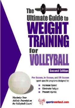 The Ultimate Guide To Weight Training For Volleyball (Paperback)