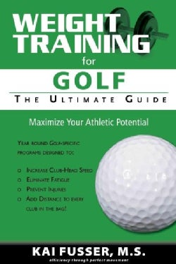 Weight Training for Golf: The Ultimate Guide (Paperback)