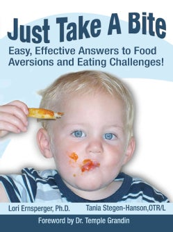 Just Take a Bite: Easy, Effective Answers to Food Aversions and Eating Challenges! (Paperback)