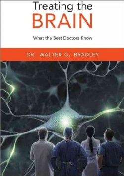 Treating the Brain: What the Best Doctors Know (Hardcover)